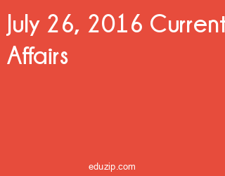 July 26, 2016 Current Affairs