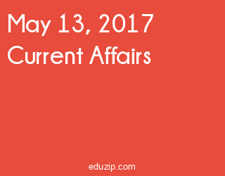 May 13, 2017 Current Affairs