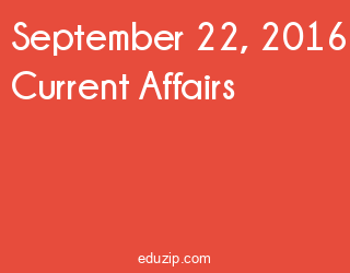 September 22, 2016 Current Affairs